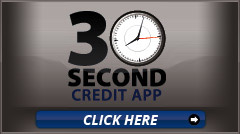 30 second credit App - Click Here
