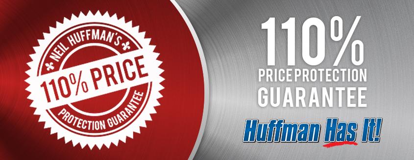 Neil Huffman 110% Price Protection Guarantee