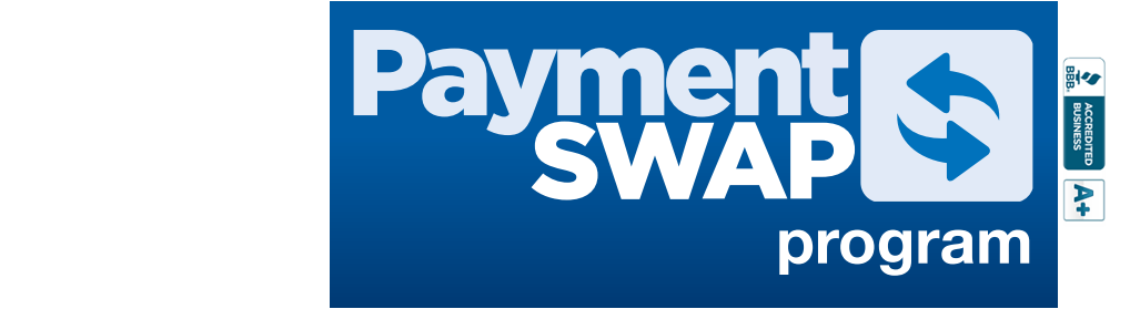 SWAP YOUR OLD PAYMENT FOR A NEW LOWER PAYMENT!
