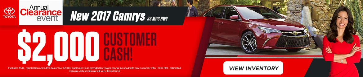 Get $2,000 Customer Cash on 2017 Camrys at the Annual Clearance Event