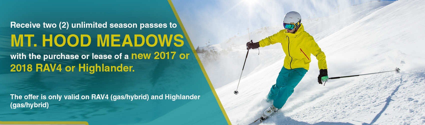 Receive 2 tickets unlimited season passes to Mt. Hood Meadows brought to you by Beaverton Toyota