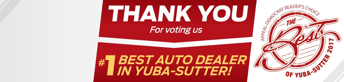 Thank you for voting us #1 Best Auto Dealer in Yuba-Sutter!