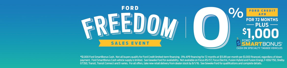 Ford Freedom Sales Event - 0% APR for 72 months plus $1,000 Ford Smart Bonus Cash!