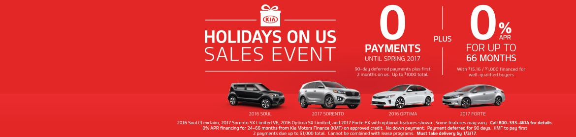 2017 Kia Holidays on Us Sales Event!  0 Payments until spring 2017 plus 0% APR for up to 66 months!