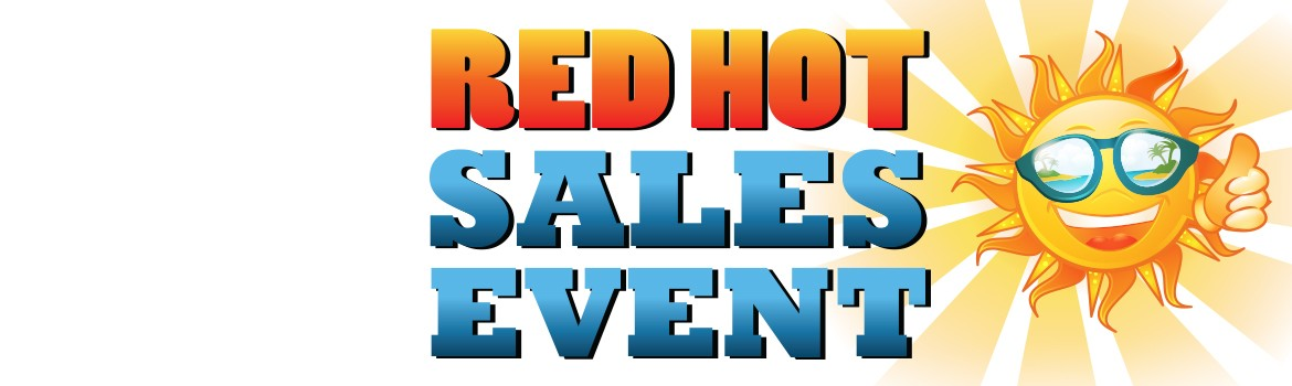 Red Hot Sales Event!