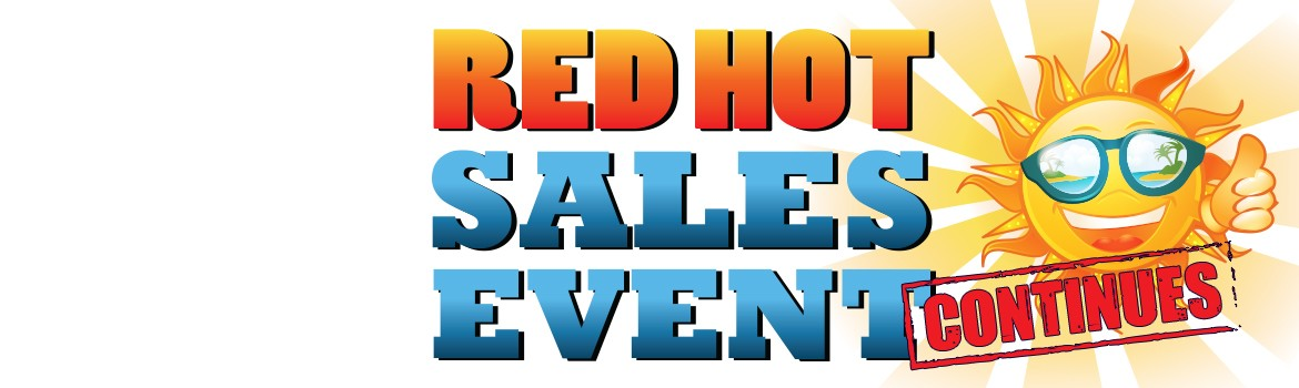 Red Hot Sales Event Continues!