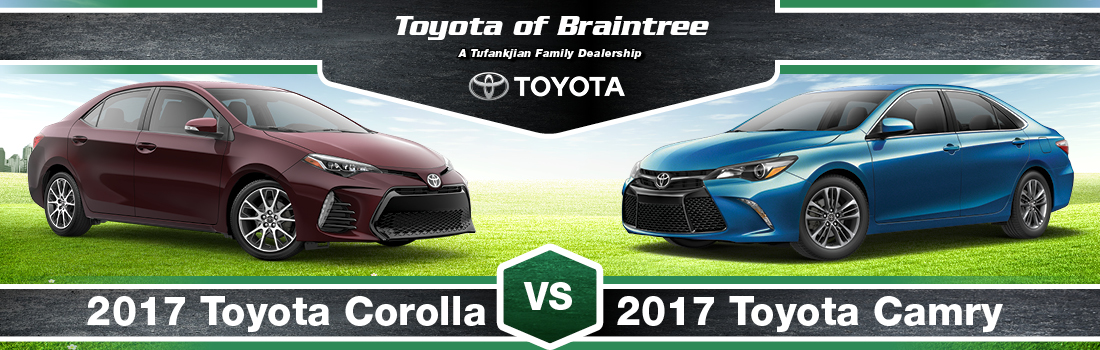 2017 Toyota Corolla Vs. 2017 Toyota Camry Comparison In Braintree, MA