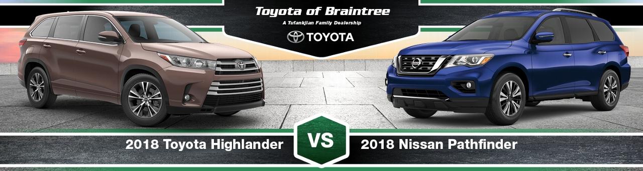 2018 Toyota Highlander Vs 2018 Nissan Pathfinder Braintree Ma