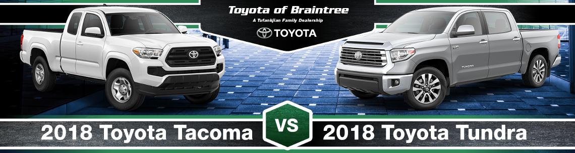 Tundra Vs Tacoma >> 2018 Toyota Tacoma Vs 2018 Toyota Tundra Comparison Braintree Ma