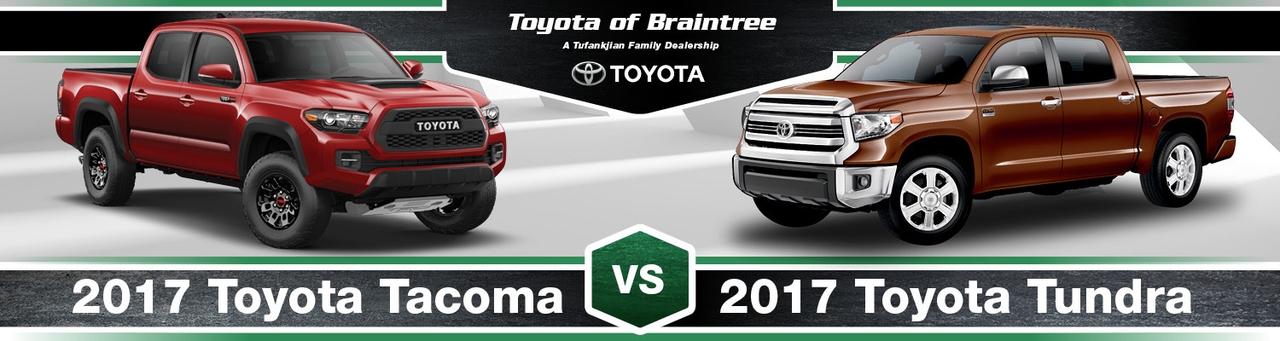 Tundra Vs Tacoma >> 2017 Toyota Tacoma Vs 2017 Toyota Tundra In Braintree Ma